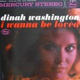 Dinah washington [I WANNA BE LOVED] MERCURY MG20729 SR60729