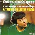 Lorez Alexandria「Lorez Sings Pres: A Tribute to Lester Young」King 565