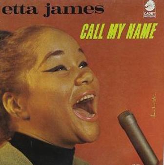 Etta James「Call My Name」Cadet 4055