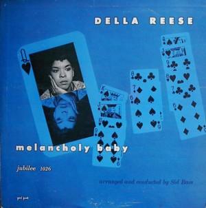 DELLA REESE MELANCHOLY BABY JUBILEE 1026