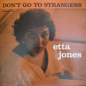 Etta Jones 「Don't Go To Strangers」Prestige7186