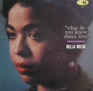 DELLA REESE WHAT DO YOU KNOW ABOUT LOVE JUBILEE 1109