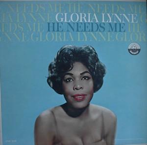 Gloria Lynne [ He Needs Me] Everest LPBR 5128