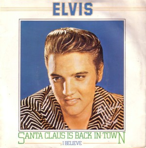 ★ Elvis Presley「Santa Claus Is Back In Town/I Believe」RCA RCA16