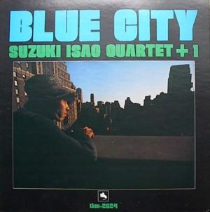 渡辺 香津美=鈴木 勲 「Blue City」Three Blind Mice TBM2524