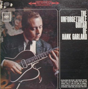 Hank Garland 「The Unforgettable Guitar Of Hank Garland」Columbia CS8713
