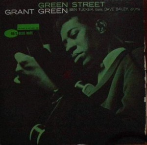 Grant Green「Green Street」Blue Note 4071
