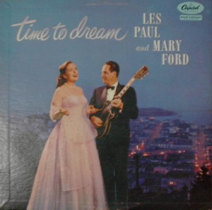 Les Paul And Mary Ford 「Time To Dream」Capitol T802
