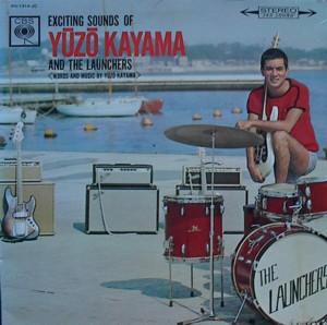 Yuzo Kayama[Exciting Sounds Of Yuzo Kayama And The Launchers Columbia PS1214JC