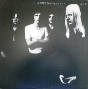「Johnny Winter And」Columbia PC30221